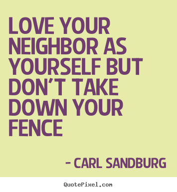 Pics Photos - Love Your Neighbor As Yourself Love Quotes