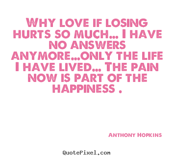 why love hurts quotes quotesgram