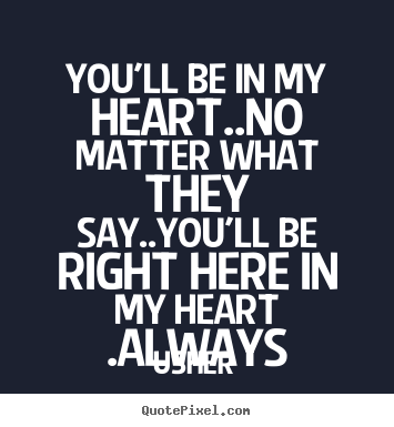 I Love You Quotes No Matter What : Love You No Matter What Quotes