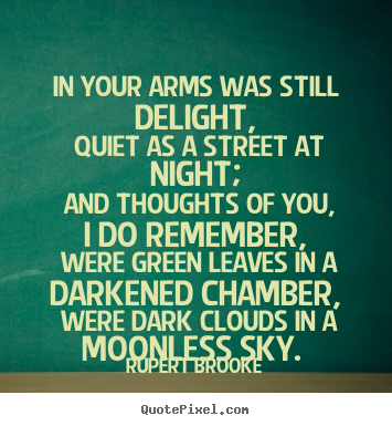 Love quote - In your arms was still delight, quiet as..
