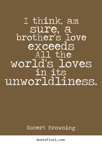 Quotes About Loving Your Brother Best Love Quotes  Quotepixel