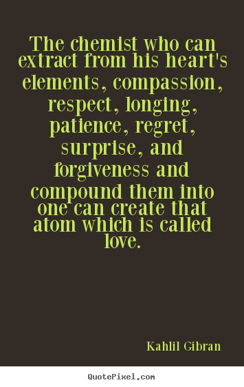Love quote - The chemist who can extract from his heart's elements,..