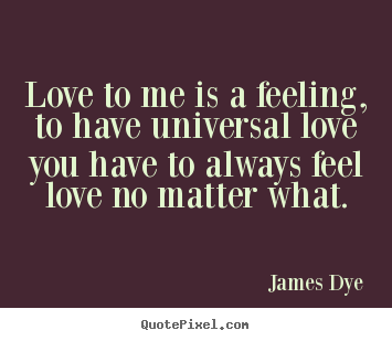 Is love an inherent universal feeling
