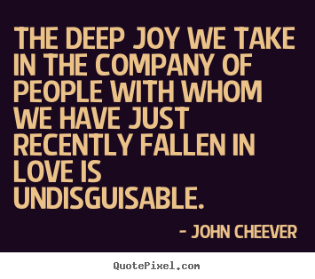 How to design picture quote about love - The deep joy we take in the company of people..