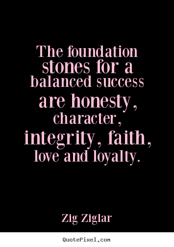Love quote - The foundation stones for a balanced success..