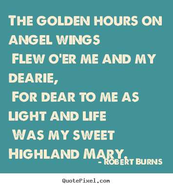 Love quotes - The golden hours on angel wings flew o'er me and my..