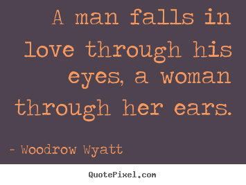 sayings about love a man falls in love through his eyes