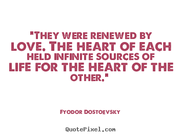 "Love quote - ""they were renewed by love. the heart of each.."