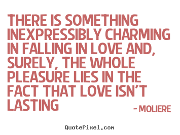Create graphic picture quote about love - There is something inexpressibly charming in falling in love..