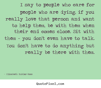 How to design picture quote about love - I say to people who care for people who are..