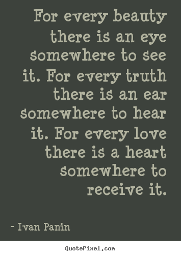 Make personalized picture quote about love - For every beauty there is an eye somewhere to..