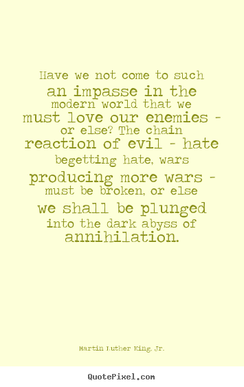 Love quotes - Have we not come to such an impasse in the modern..