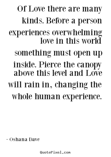 Quotes about love - Of love there are many kinds. before a person experiences..