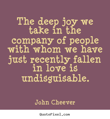 Make custom picture quotes about love - The deep joy we take in the company of people..