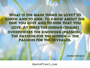 Design picture quotes about love - What is the main thing in love? to know and..