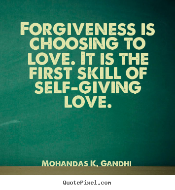 Love quote - Forgiveness is choosing to love. it is the first skill of self-giving..