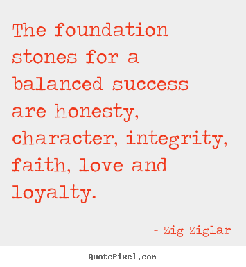 Love quotes - The foundation stones for a balanced success..