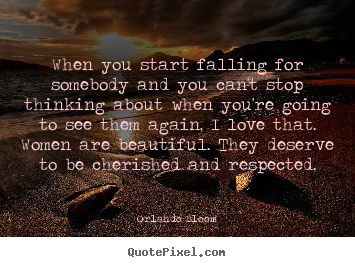 Love sayings - When you start falling for somebody and you can't stop thinking..