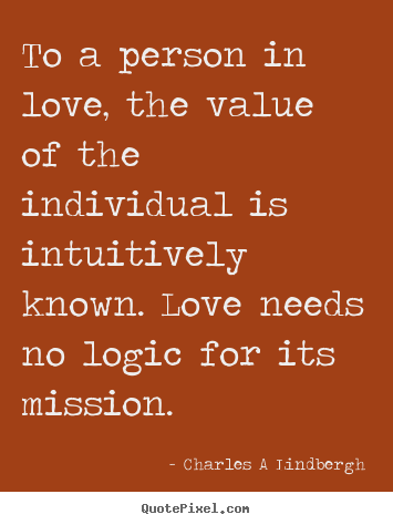 Quote about love - To a person in love, the value of the individual is intuitively..