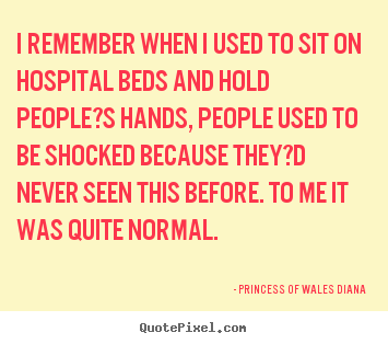 Make photo quotes about love - I remember when i used to sit on hospital beds and..