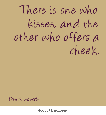french proverb more love quotes inspirational quotes friendship quotes ...