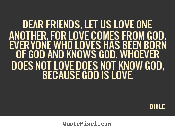 dear friends let us love one another for love comes from