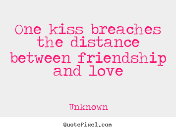 make custom picture quotes about love one kiss breaches