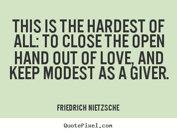 Make personalized picture quotes about love - This is the hardest of all: to close the open..