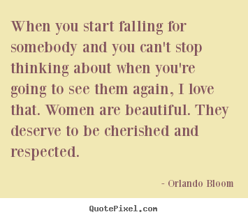 Love quote - When you start falling for somebody and you can't stop thinking..