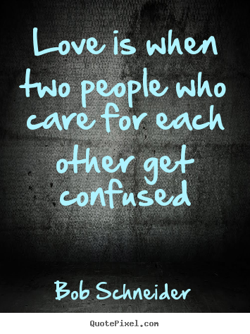 ... Photos - Confused Love Quotes Sad Love Quotes Life Quotes Heartbroken