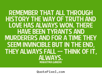 sayings about love remember that all through history the