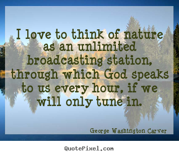 quotes about love i love to think of nature as an