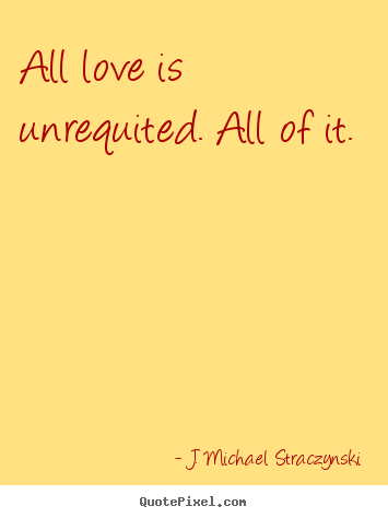 love quotes from j michael straczynski create love quote graphic