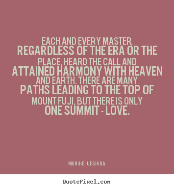 Love quotes - Each and every master, regardless of the era or the place,..