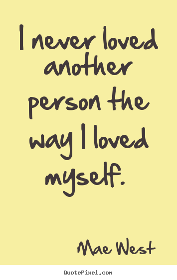 I Love Myself Quotes Quote about love - I n...