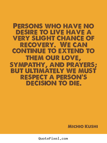 Make personalized poster quote about love - Persons who have no desire to live have a very slight chance..