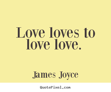 James Joyce love quotes