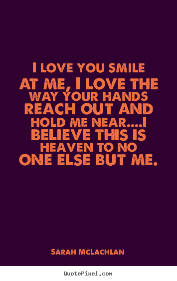 Believe In You Love Quotes More love quotes