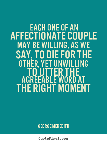 Love quotes - Each one of an affectionate couple may be willing,..