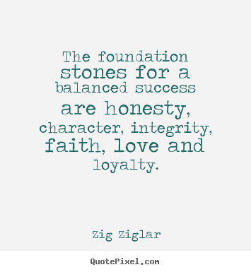 Love sayings - The foundation stones for a balanced success..