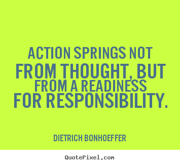 Motivational quotes - Action springs not from thought, but from a readiness..
