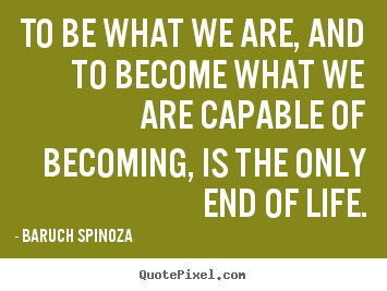 Motivational quote - To be what we are, and to become what we are..