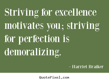 Quotes about motivational - Striving for excellence ...
