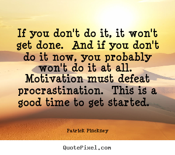 Create picture quote about motivational - If you don't do it, it won't get done. and if you don't do it..