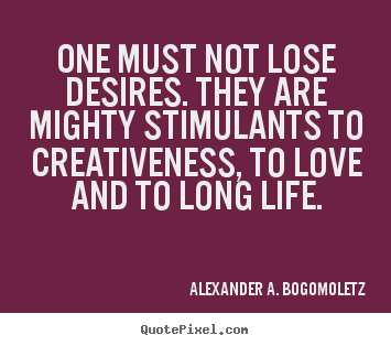 Create graphic photo quotes about motivational - One must not lose desires. they are mighty..