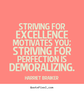inspirational quotes on excellence quotesgram
