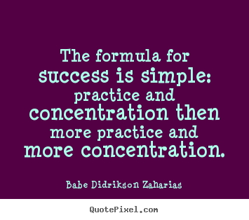 Babe Didrikson Zaharias Photo Quotes The Formula For Success Is Simple Practice And