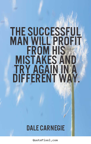 Make custom picture quotes about success - The successful man will profit from his mistakes and try..