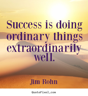 Make picture quotes about success - Success is doing ordinary things extraordinarily well.