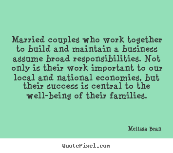 Melissa Bean poster quotes - Married couples who work together to build and maintain a business.. - Success quotes